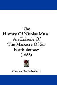 The History of Nicolas Muss