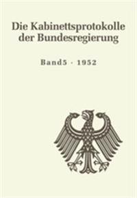 Die Kabinettsprotokolle Der Bundesregierung / 1952