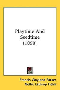 Playtime and Seedtime