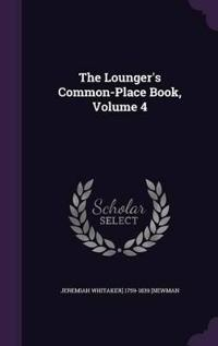 The Lounger's Common-Place Book, Volume 4