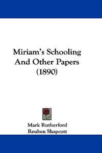 Miriam's Schooling and Other Papers