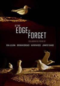 At the Edge of Forget: Collaborative Poems