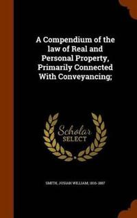 e440ff528d4b6a a-compendium-of-the-law-of-real-and-personal-property-primarily-connected-with-conveyancing.jpg