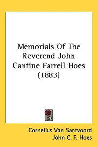 Memorials of the Reverend John Cantine Farrell Hoes