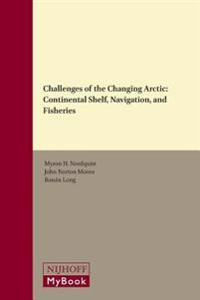 Challenges of the Changing Arctic: Continental Shelf, Navigation, and Fisheries