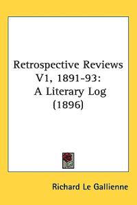 Retrospective Reviews Vol 1, 1891-93