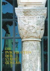 Die Inschriften Der Stadt Goslar