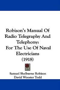 Robison's Manual of Radio Telegraphy and Telephony