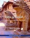 Intia ja Nepal - Totuus on tarua ihmeellisempää