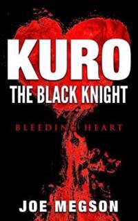Kuro the Black Knight: Bleeding Heart