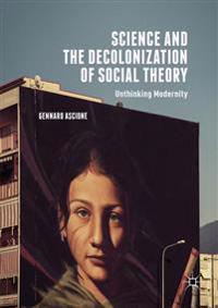 Science and the Decolonization of Social Theory