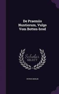 de Praemiis Nuntiorum, Vulgo Vom Botten-Brod