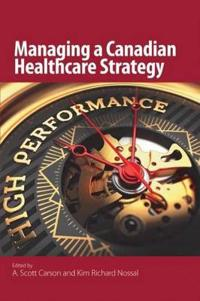 Managing a Canadian Healthcare Strategy