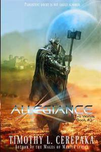Allegiance: Two Worlds Book #3