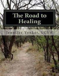 The Road to Healing: A Journal for Teen Survivors of Sexual Abuse