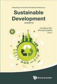 Proceedings of the International Conference on Sustainable DevelopmentSustainable Development 2015