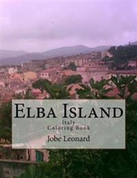 Elba Island, Italy Coloring Book: Color Your Way Through Historic Elba Island, Italy