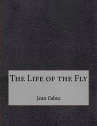 The Life of the Fly