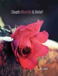 Death Afterlife and Belief