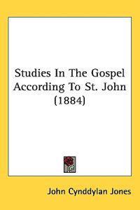 Studies in the Gospel According to St. John