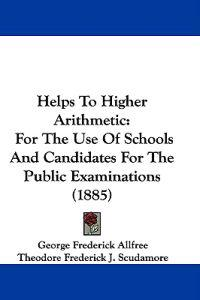 Helps to Higher Arithmetic
