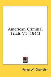 American Criminal Trials V1 (1844)