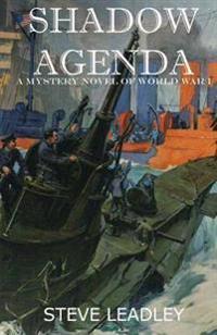 Shadow Agenda: A Mystery Novel of World War I