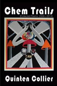 Chem Trails (Collected Poems: 2008-2014)