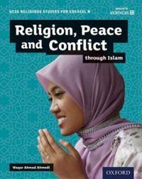 GCSE Religious Studies for Edexcel B: Religion, Peace and Conflict through Islam
