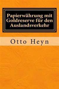 Papierwährung Mit Goldreserve Für Den Auslandsverkehr: Originalausgabe Von 1894