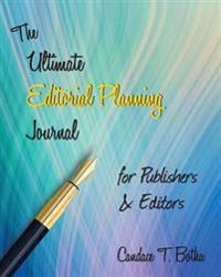 The Ultimate Editorial Planning Journal for Publishers & Editors