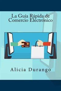 La Guia Rapida de Comercio Electronico