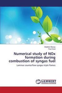 Numerical Study of Nox Formation During Combustion of Syngas Fuel
