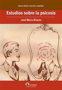 Estudios Sobre La Psicosis: Nueva Edicion Reescrita y Ampliada