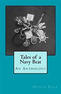 Tales of a Navy Brat: An Anthology