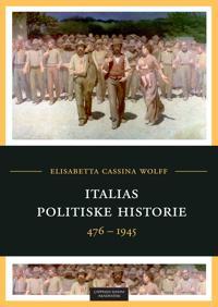 Italias politiske historie - Elisabetta Cassina Wolff | Ridgeroadrun.org
