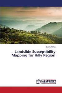 Landslide Susceptibility Mapping for Hilly Region