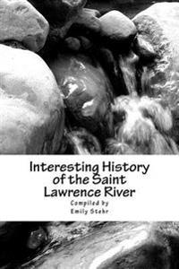 Interesting History of the Saint Lawrence River