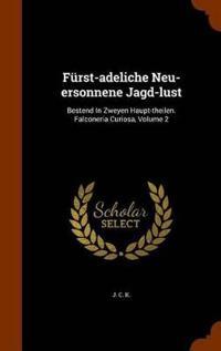 Furst-Adeliche Neu-Ersonnene Jagd-Lust