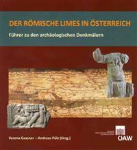 Der Romische Limes in Osterreich: Fuhrer Zu Den Archaologischen Denkmalern
