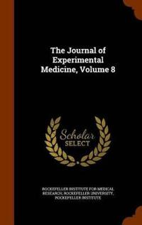 The Journal of Experimental Medicine, Volume 8