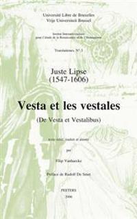 Juste Lipse (1547-1606) - Vesta Et Les Vestales (de Vesta Et Vestalibus)