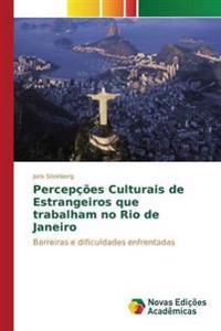 Percepcoes Culturais de Estrangeiros Que Trabalham No Rio de Janeiro
