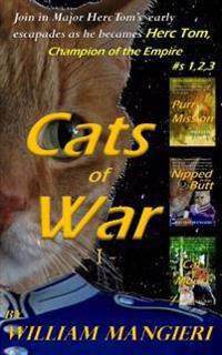 Cats of War I: Containing First Three Stories in the Herc Tom, Champion of the Empire Series