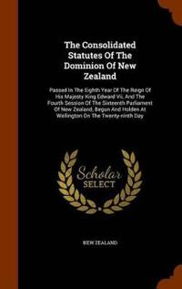 The Consolidated Statutes of the Dominion of New Zealand