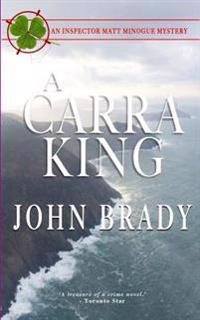 A Carra King: An Inspector Matt Minogue Mystery