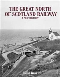 Great north of scotland railway - a new history