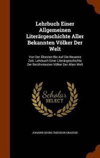 Lehrbuch Einer Allgemeinen Literargeschichte Aller Bekannten Volker Der Welt