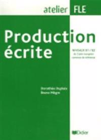 Production écrite (Niveaux B1/B2 du Cadre européen)