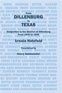 From Dillenburg to Texas: Emigration in the District of Dillenburg from 1845 to 1846
